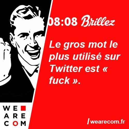 brillez - savoir utile - twitter - gros mot - fuck - communication