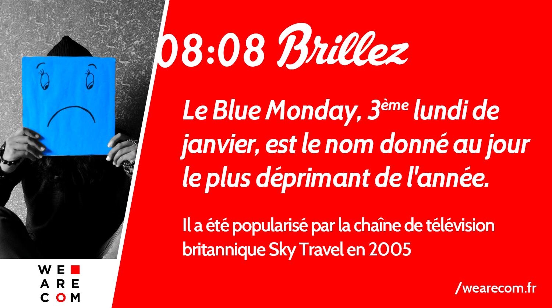 Blue_Monday_WeAreCOM_Marque_Savoir_Communication